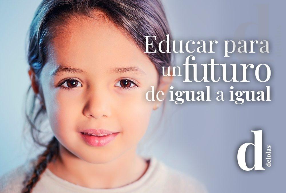 EDUCAR PARA UN FUTURO DE IGUAL A IGUAL